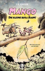 Cover - Mango - Die kleine rosa Raupe